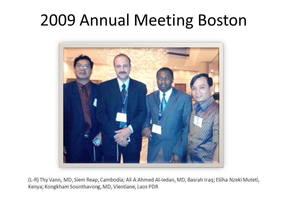 2009 Annual Meeting Boston (L-R) Thy Vann, MD, Siem Reap, Cambodia; Ali A Ahmed Al-Iedan, MD, Basrah Iraq; Eliiha Nzeki Muteti, Kenya; Kongkham Sounth