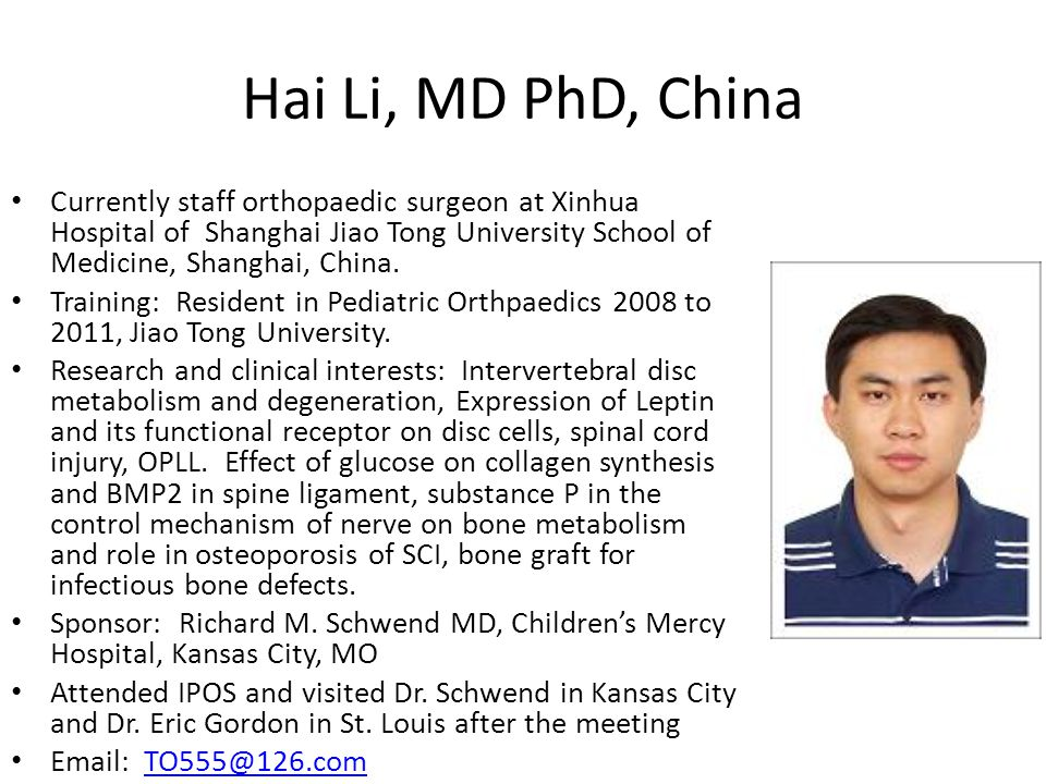 Hai Li, MD PhD, China Currently staff orthopaedic surgeon at Xinhua Hospital of Shanghai Jiao Tong University School of Medicine, Shanghai, China. Tra