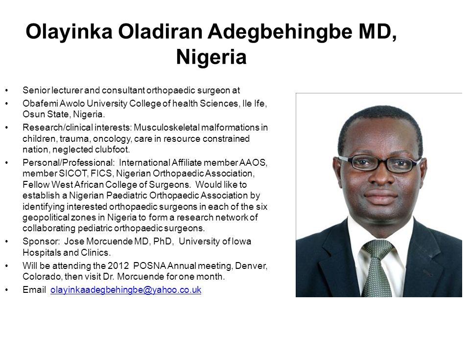 Olayinka Oladiran Adegbehingbe MD, Nigeria Senior lecturer and consultant orthopaedic surgeon at Obafemi Awolo University College of health Sciences,