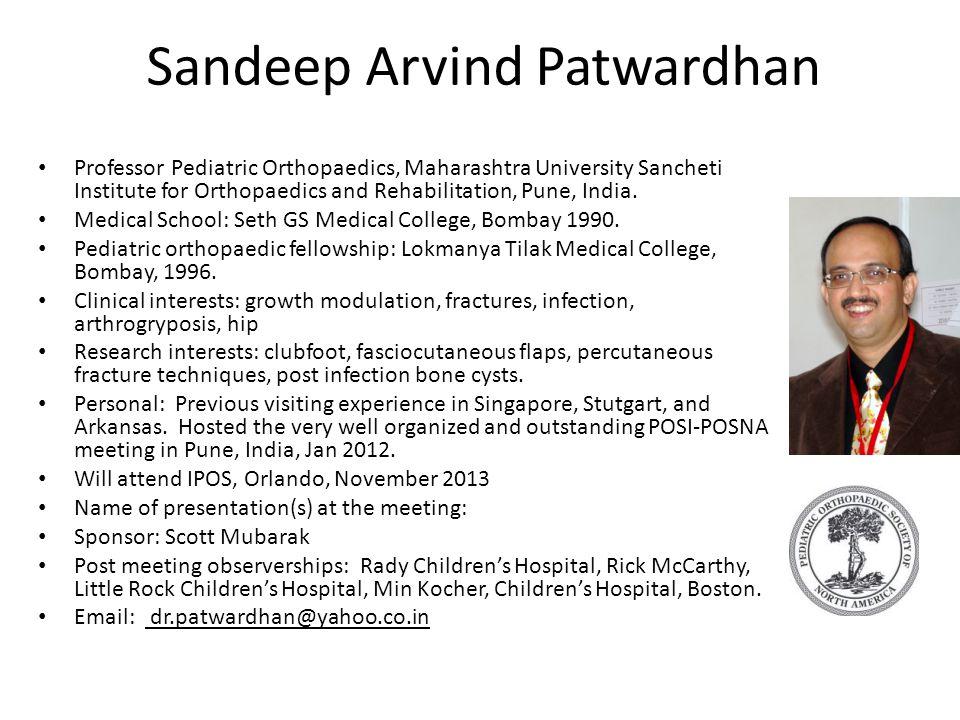 Sandeep Arvind Patwardhan Professor Pediatric Orthopaedics, Maharashtra University Sancheti Institute for Orthopaedics and Rehabilitation, Pune, India
