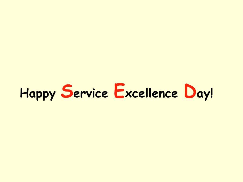 Happy S ervice E xcellence D ay!