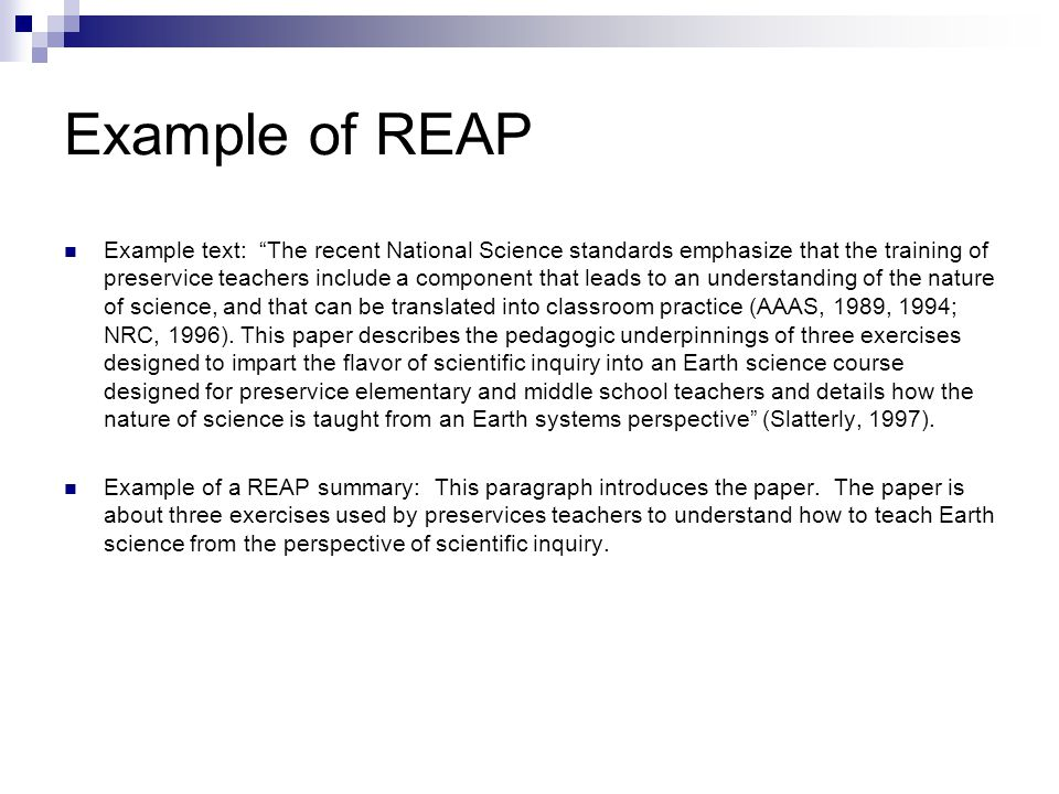 Example of REAP Example text: The recent National Science standards emphasize that the training of preservice teachers include a component that leads to an understanding of the nature of science, and that can be translated into classroom practice (AAAS, 1989, 1994; NRC, 1996).