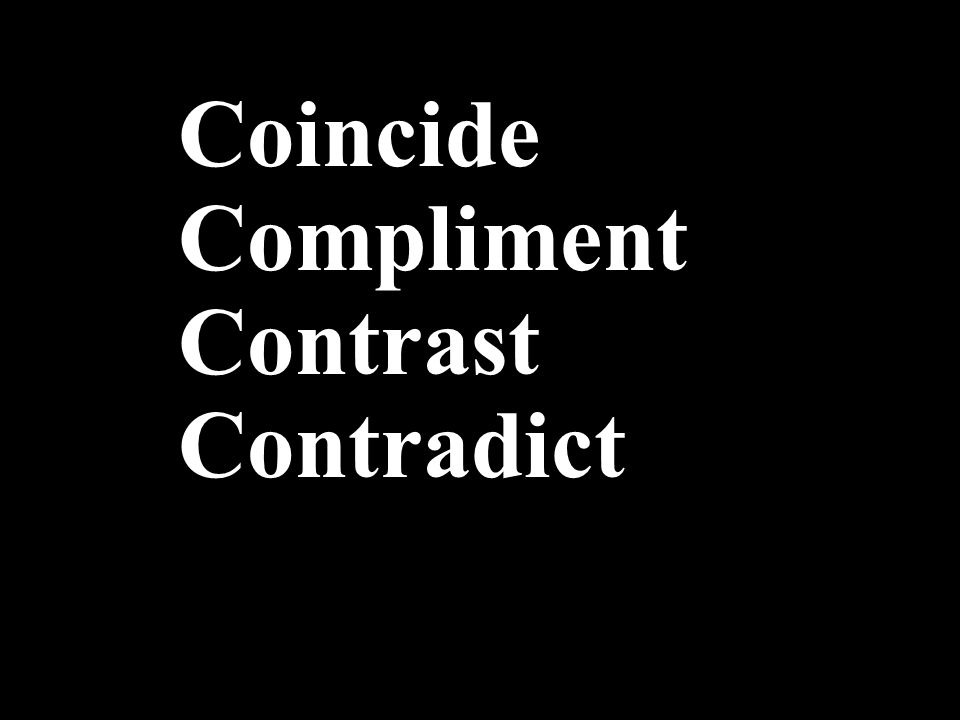 Coincide Compliment Contrast Contradict
