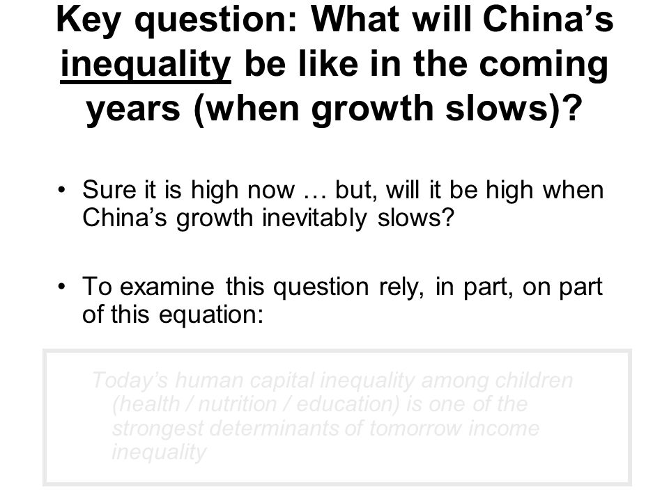 Key question: What will China's inequality be like in the coming years (when growth slows)? Sure it is high now … but, will it be high when China's gr