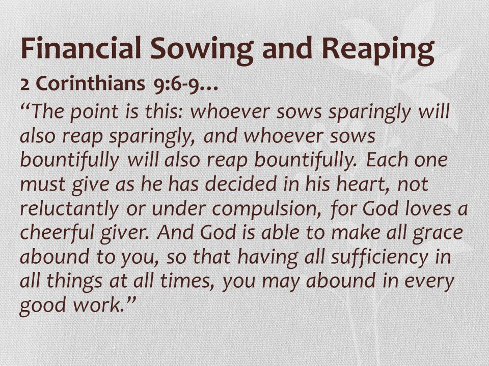 The Practice of Sowing and Reaping The Practice of Sowing and Reaping is this simple… If you eat nothing but fast food and never exercise, you reap what you sow with an unhealthy body and life.