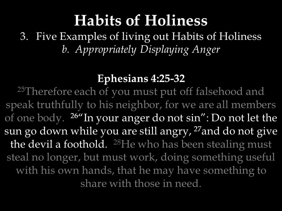 Habits of Holiness 3.Five Examples of living out Habits of Holiness b.