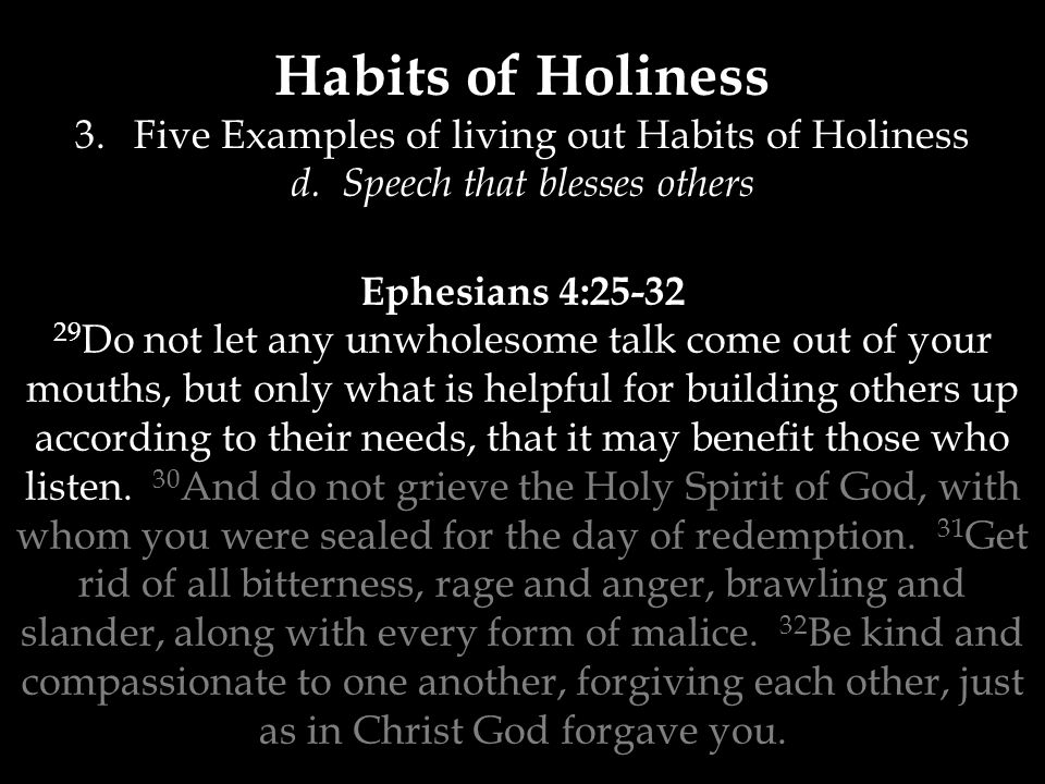 Habits of Holiness 3.Five Examples of living out Habits of Holiness d.