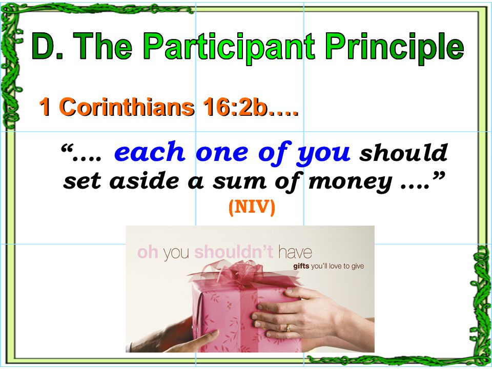 When we go to church, part of our worship is that we participate in GIVING.