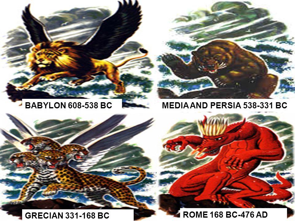 BABYLON 608-538 BCMEDIA AND PERSIA 538-331 BC GRECIAN 331-168 BC ROME 168 BC-476 AD