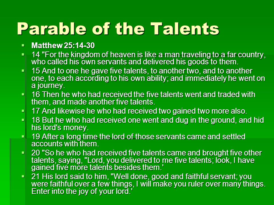 Parable of the Talents  Matthew 25:14-30  14
