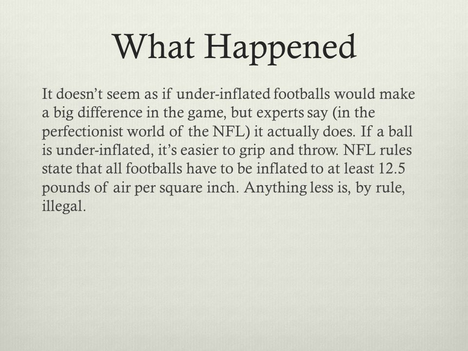 What Happened Coach Bill Belichick and Brady say they have no idea how the footballs came to be under-inflated.