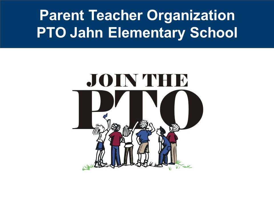 Parent Teacher Organization PTO Jahn Elementary School