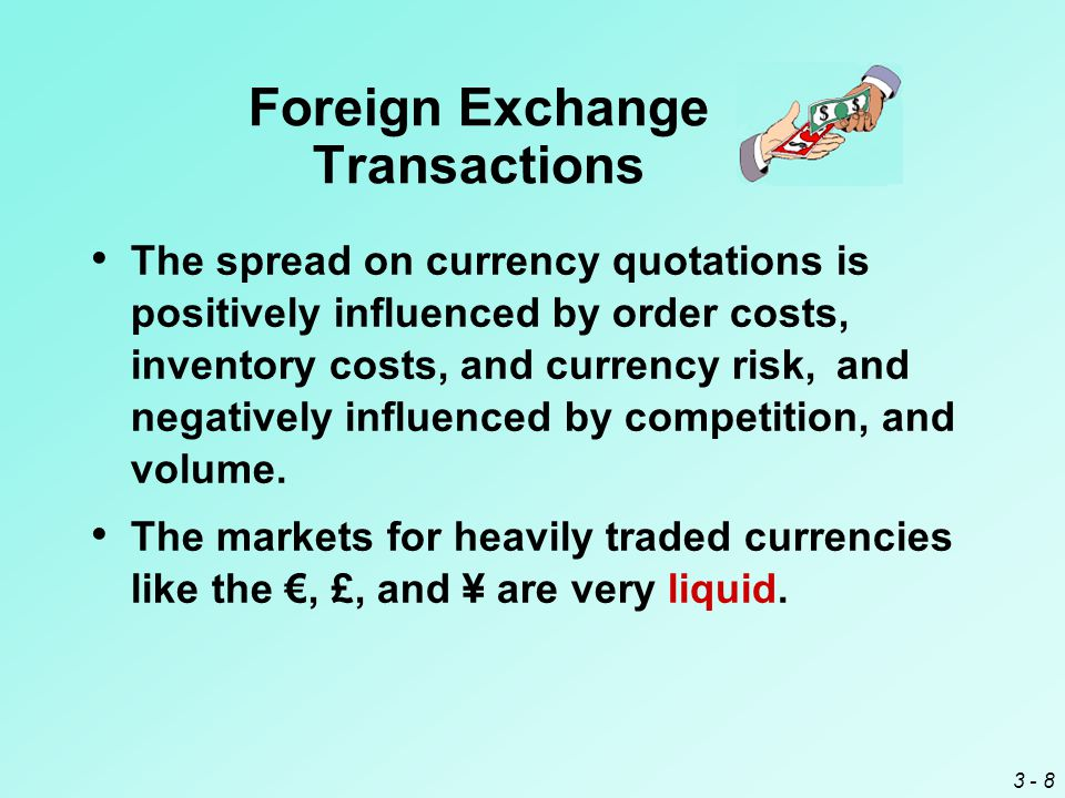 3 - 9 Interpreting Foreign Exchange Quotations The exchange rate quotations published in newspapers normally reflect the ask prices for large transactions.