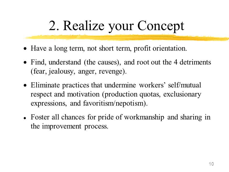 10 2. Realize your Concept  Have a long term, not short term, profit orientation.