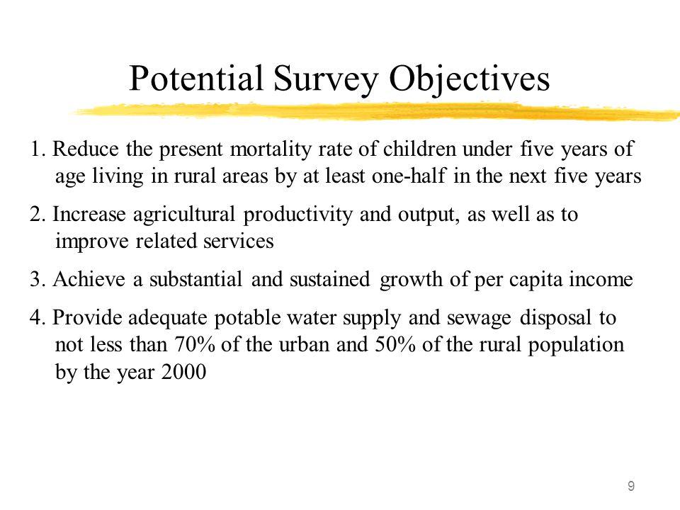 9 Potential Survey Objectives 1.