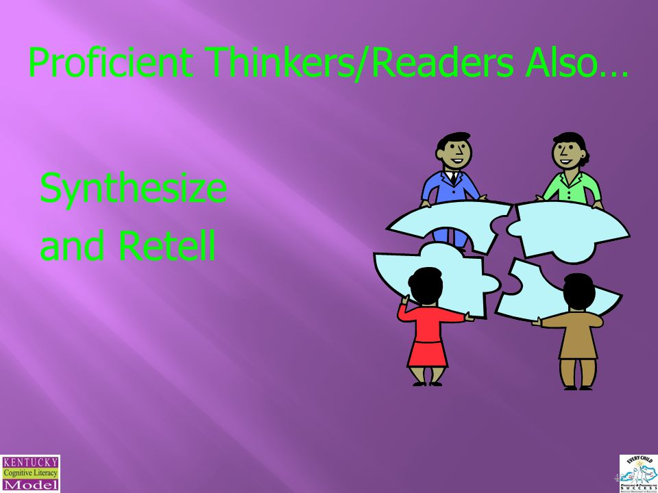 Proficient Thinkers/Readers Also… Synthesize and Retell 48