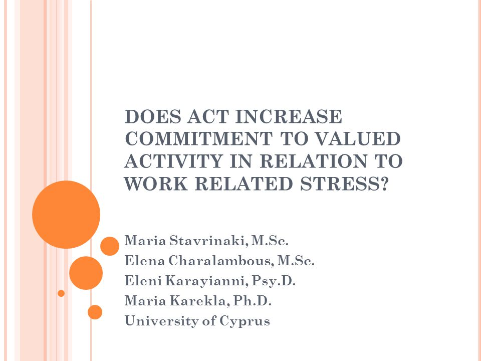 DOES ACT INCREASE COMMITMENT TO VALUED ACTIVITY IN RELATION TO WORK RELATED STRESS.