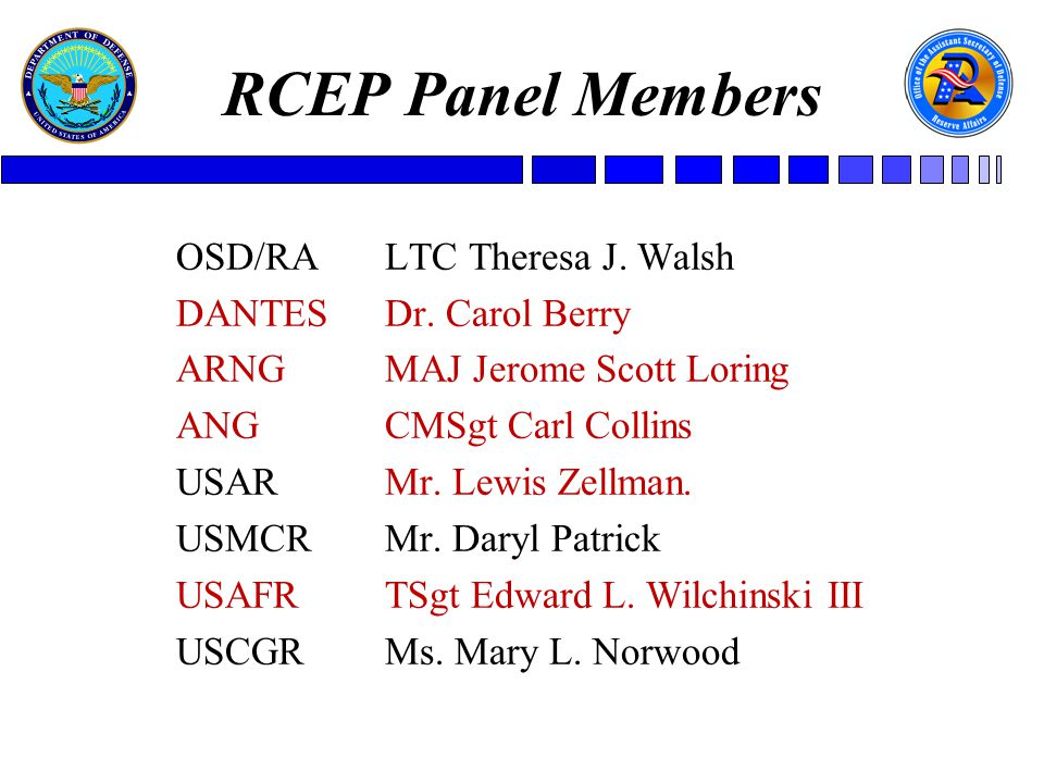RCEP Panel Members OSD/RALTC Theresa J. Walsh DANTESDr.