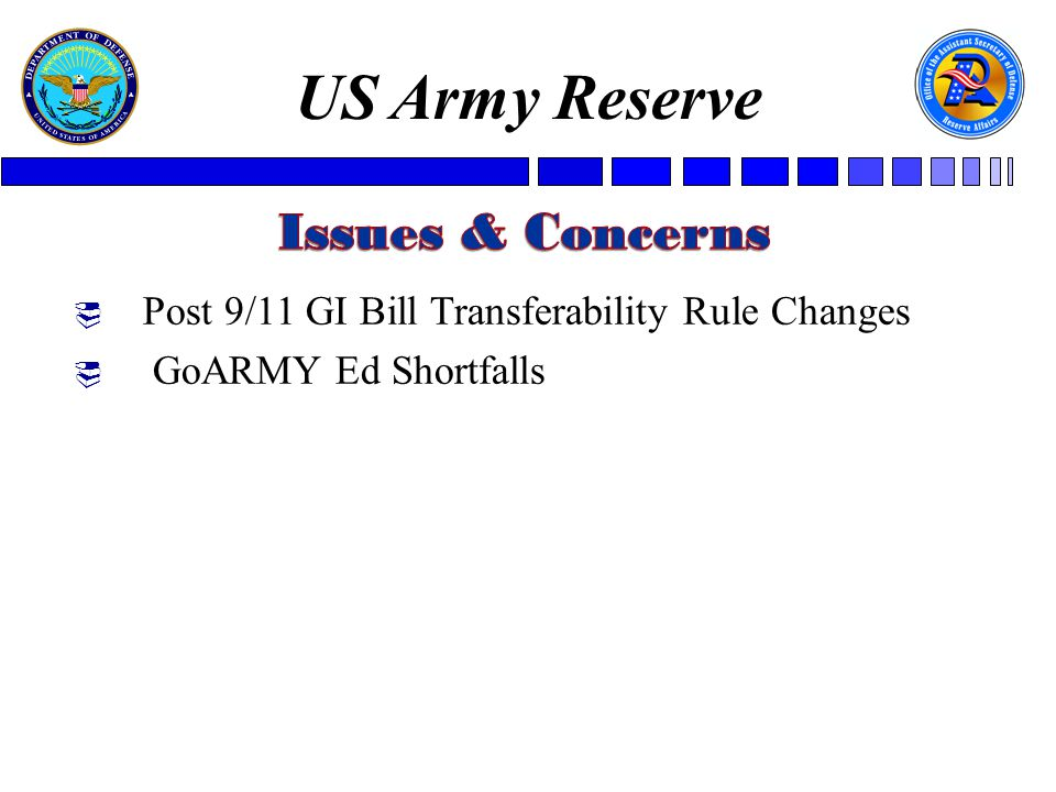 US Army Reserve  Post 9/11 GI Bill Transferability Rule Changes  GoARMY Ed Shortfalls