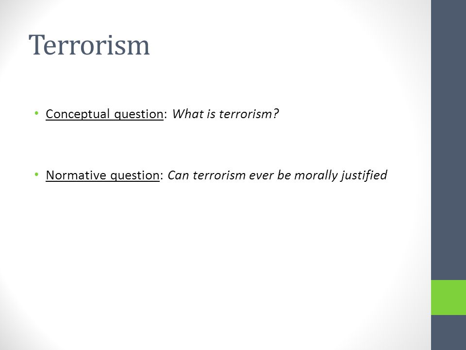 Terrorism Conceptual question: What is terrorism.