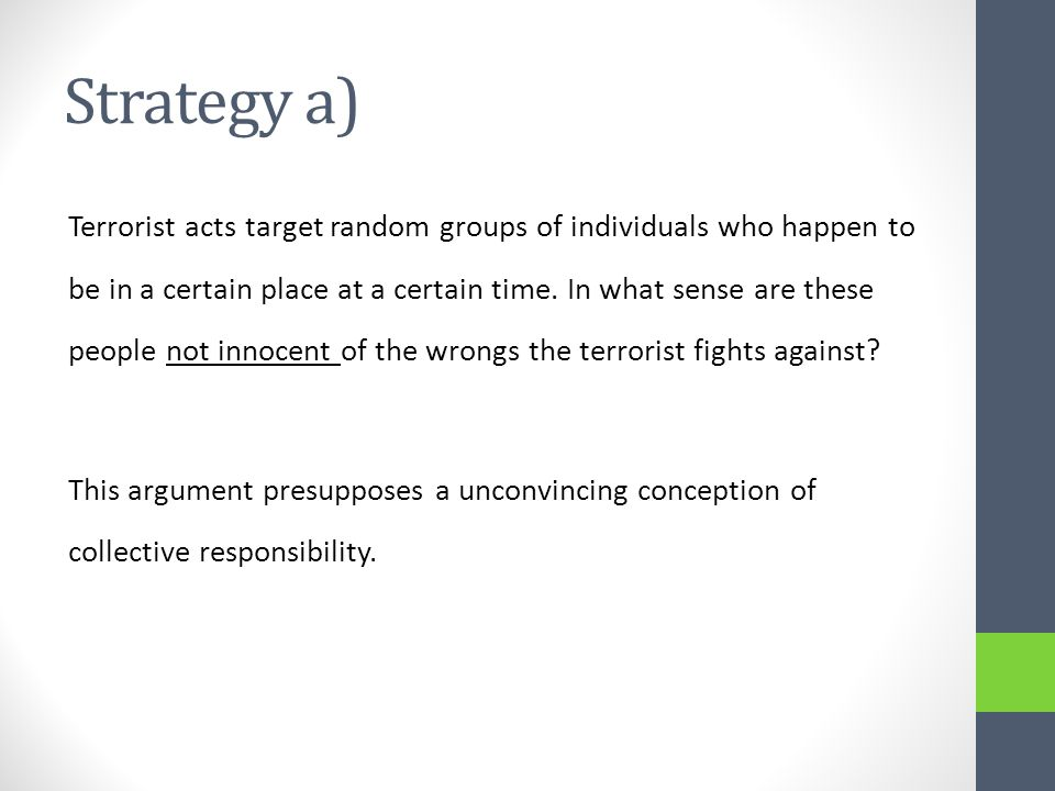 Strategy a) Terrorist acts target random groups of individuals who happen to be in a certain place at a certain time.