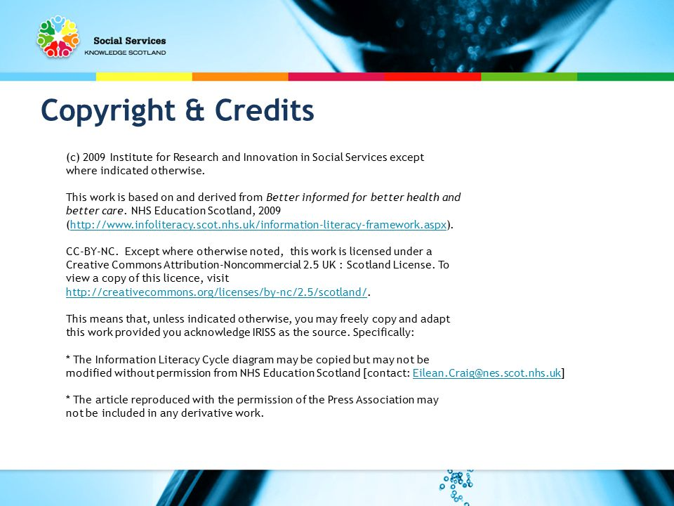 Copyright & Credits (c) 2009 Institute for Research and Innovation in Social Services except where indicated otherwise.