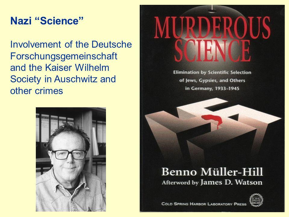 Nazi Science Involvement of the Deutsche Forschungsgemeinschaft and the Kaiser Wilhelm Society in Auschwitz and other crimes