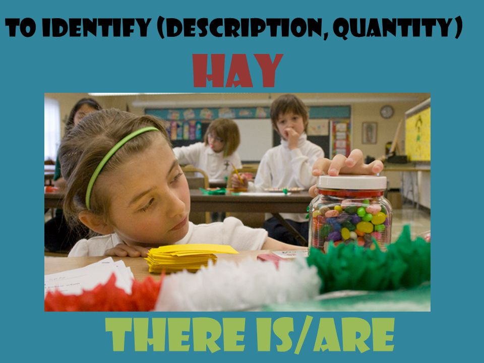 To identify (description, quantity) Hay there is/are