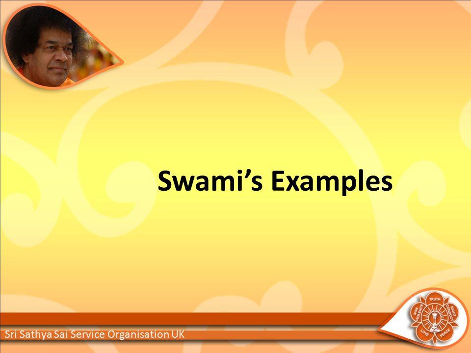 Swami's Examples Sri Sathya Sai Service Organisation UK