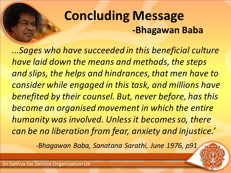 ...Sages who have succeeded in this beneficial culture have laid down the means and methods, the steps and slips, the helps and hindrances, that men have to consider while engaged in this task, and millions have benefited by their counsel.