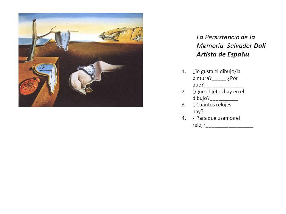1.¿Te gusta el dibujo/la pintura _____ ¿Por que ______________ 2.¿Que objetos hay en el dibujo __________ 3.¿ Cuantos relojes hay __________ 4.¿ Para que usamos el reloj _________________