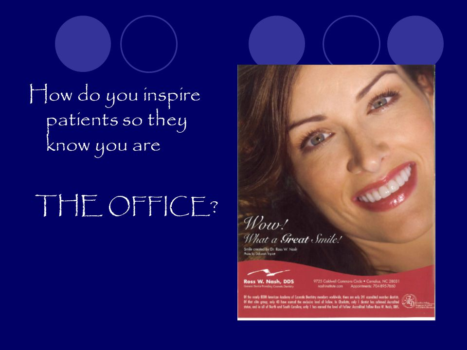 How do you inspire patients so they know you are THE OFFICE?