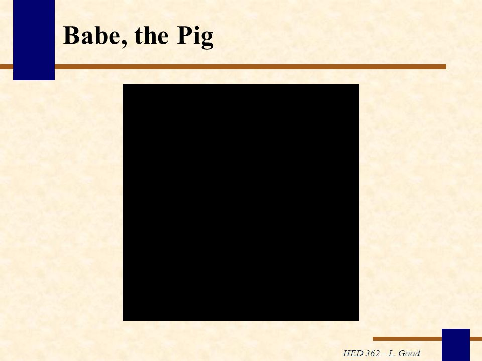 HED 362 – L. Good Babe, the Pig