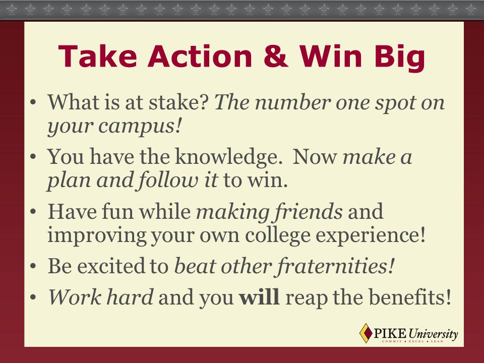 Take Action & Win Big What is at stake.The number one spot on your campus.
