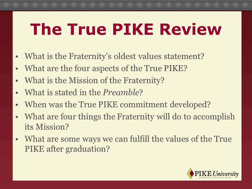 The True PIKE Review What is the Fraternity's oldest values statement.