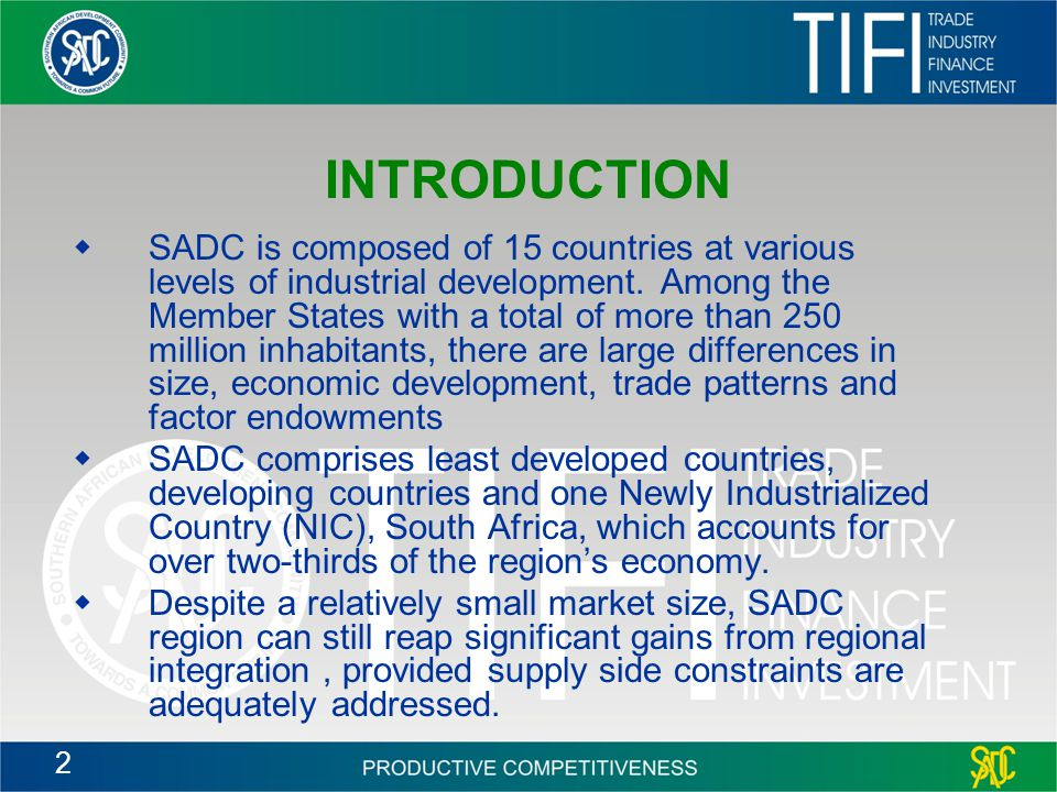 2 INTRODUCTION  SADC is composed of 15 countries at various levels of industrial development.