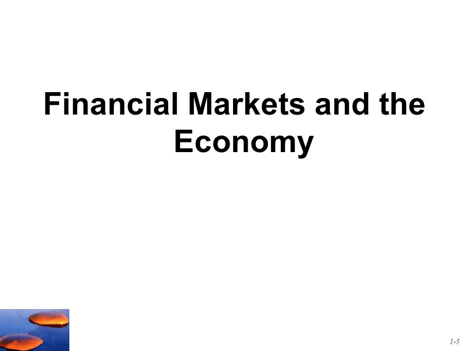Financial Markets and the Economy 1-5