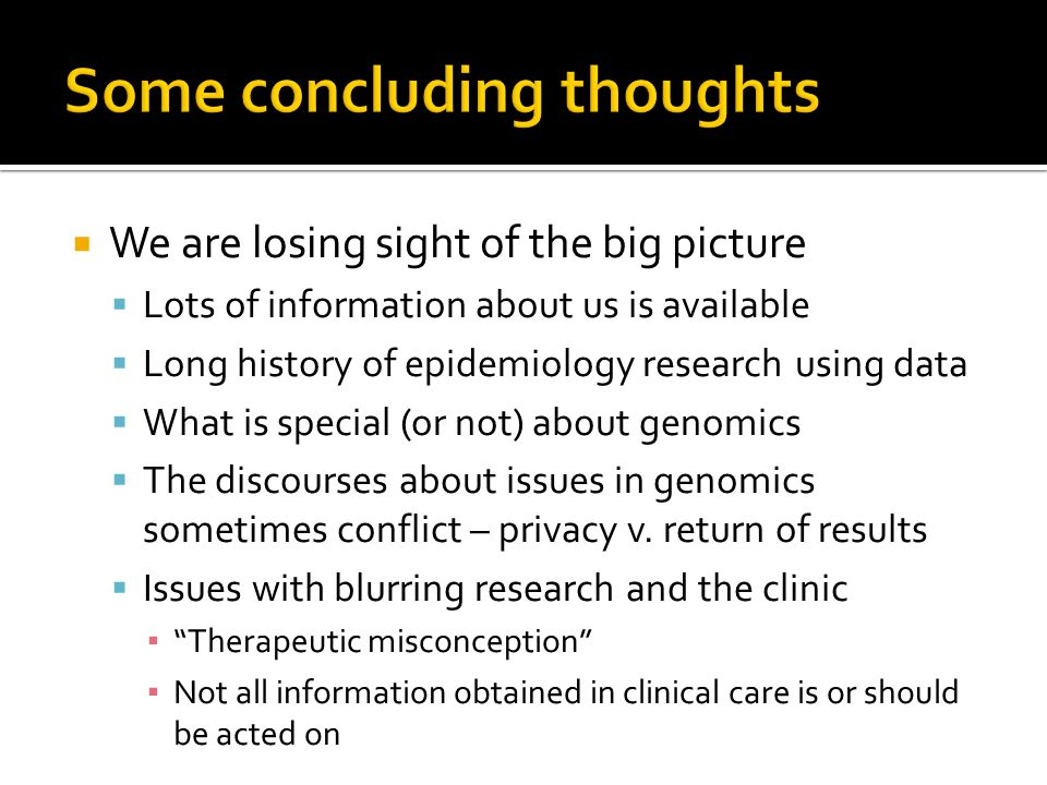  We are losing sight of the big picture  Lots of information about us is available  Long history of epidemiology research using data  What is spec