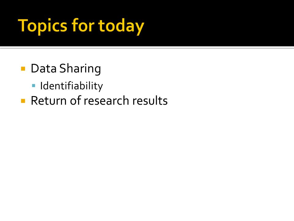  Data Sharing  Identifiability  Return of research results