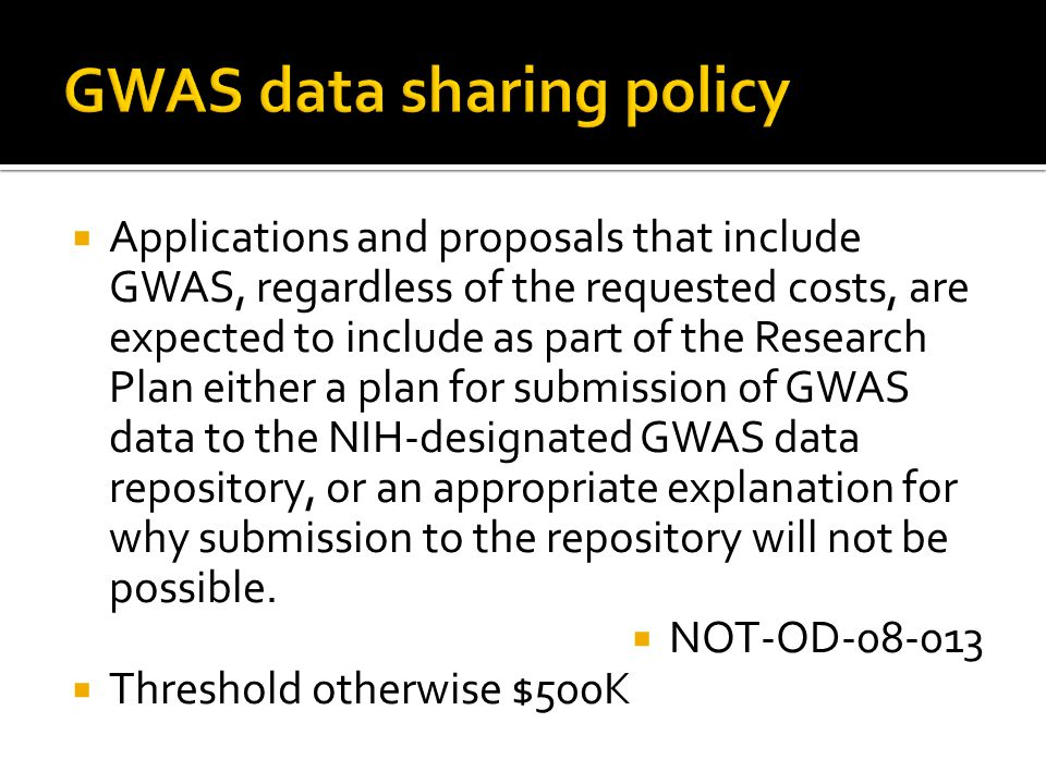  Applications and proposals that include GWAS, regardless of the requested costs, are expected to include as part of the Research Plan either a plan