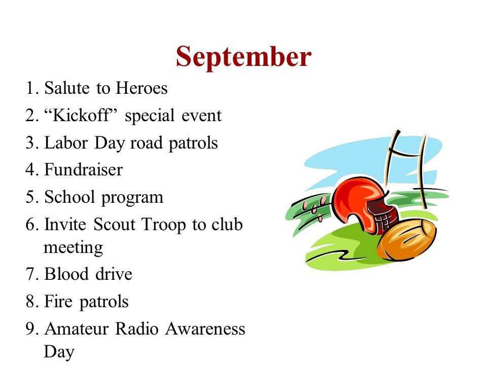 September 1. Salute to Heroes 2. Kickoff special event 3.