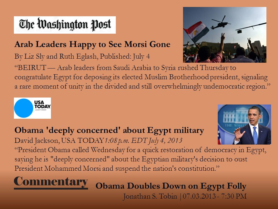 "Arab Leaders Happy to See Morsi Gone By Liz Sly and Ruth Eglash, Published: July 4 ""BEIRUT — Arab leaders from Saudi Arabia to Syria rushed Thursday t"