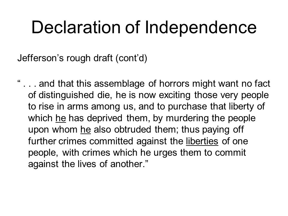 Declaration of Independence Jefferson's rough draft (cont'd) ...