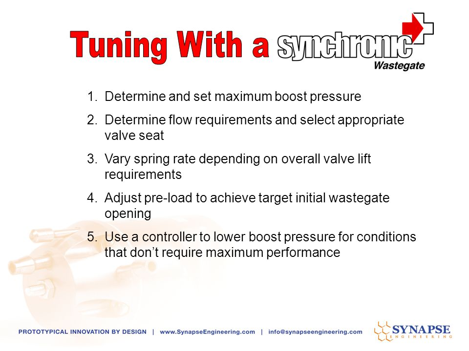 1.Determine and set maximum boost pressure 2.Determine flow requirements and select appropriate valve seat 3.Vary spring rate depending on overall val
