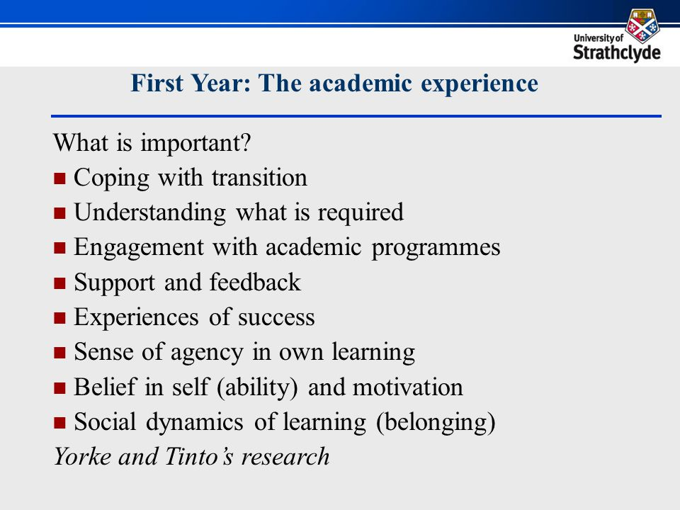First Year: The academic experience What is important.