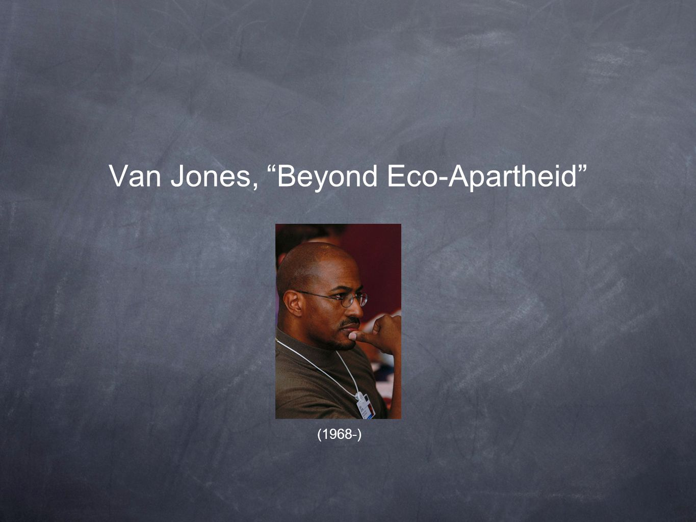 Van Jones, Beyond Eco-Apartheid (1968-)