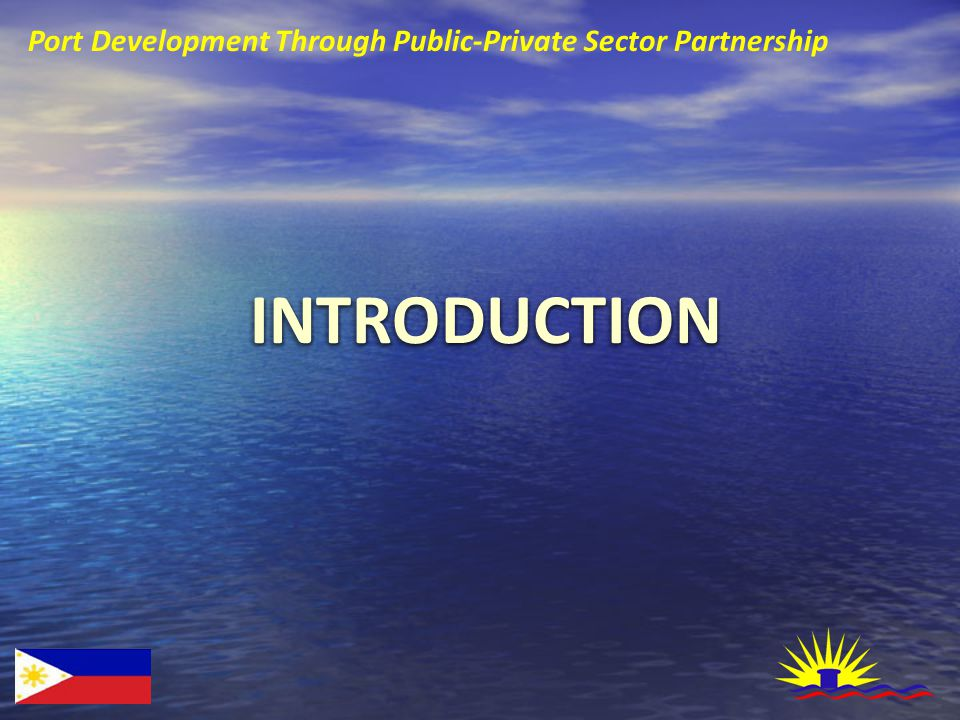 Port Development Through Public-Private Sector Partnership INTRODUCTIONINTRODUCTION
