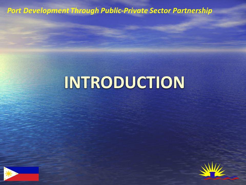 Development Needs of Ports Privatized Major Gateways MICT Manila South Harbor Manila South Harbor Port of Batangas Port of Batangas Manila North Harbor Manila North Harbor