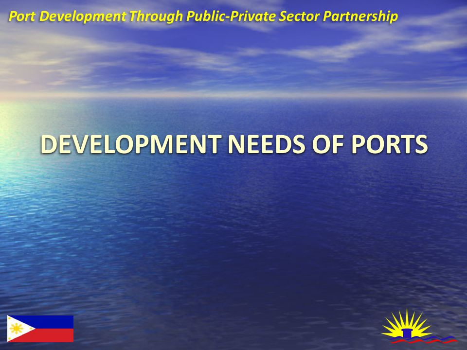 PPA PRIVATIZATION VENTURES Port Development Through Public-Private Sector Partnership