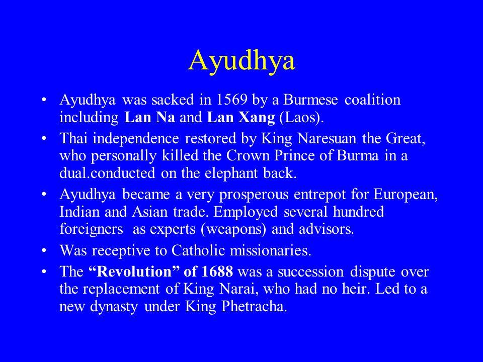 Ayudhya Ayudhya was sacked in 1569 by a Burmese coalition including Lan Na and Lan Xang (Laos).